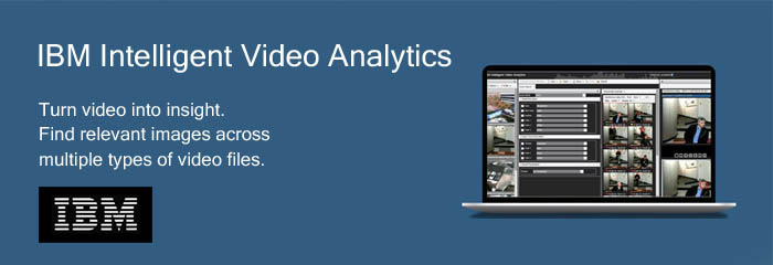 IBM Intelligent Video Analytics cuts through the vast linear process of video monitoring by converting video images to data.